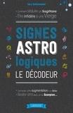Gary Goldschneider - Signes astrologiques, le décodeur.