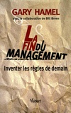 Gary Hamel - La Fin du management - Inventer les règles de demain.