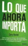 Gary Hamel - Lo que ahora importa.