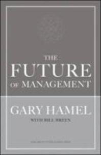 Gary Hamel - The Future of Management.
