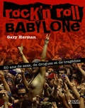 Gary Herman - Rock'n'Roll Babylone - 50 Ans de sexe, de drogues et de tragédies.