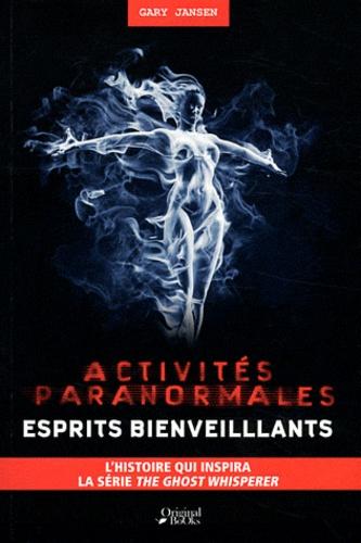 Gary Jansen - Activités paranormales - Esprits bienveillants.