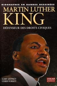Gary Jeffrey et Chris Forsey - Martin Luther King - Défenseur des droits civiques.