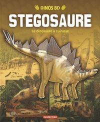 Gary Jeffrey et James Field - Stegosaure - Le dinosaure à cuirasse.