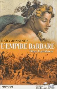 Gary Jennings - L'empire barbare Tome 1 : Thorn le prédateur.