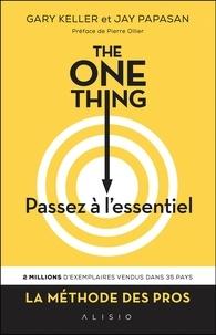 Rechercher pdf ebooks téléchargement gratuit The One Thing, passez à l'essentiel !  - Comment réussir tout ce que vous entreprenez en francais 9782379350801