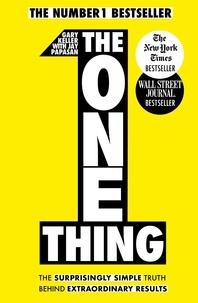 Gary Keller et Jay Papasan - The One Thing.