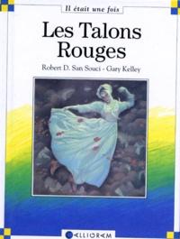 Gary Kelley et Robert-D San Souci - Les talons rouges.