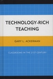 Gary-L Ackerman - Technology-Rich Teaching - Classrooms in the 21st Century.