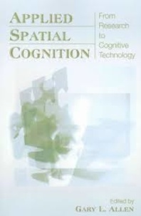 Gary L. Allen - Applied Spatial Cognition - From Research to Cognitive Technology.