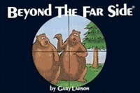 Gary Larson - Beyond the Far Side.