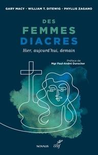 Gary Macy et William T. Ditewig - Des femmes diacres - Hier, aujourd'hui, demain.