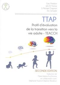 Gary Mesibov et John B Thomas - TTAP Profil d'évaluation de la transition vers la vie adulte - TEACCH - Avec 10 grilles Profil / Résultat.