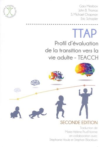 TTAP Profil d'évaluation de la transition vers la vie adulte - TEACCH. Avec 10 grilles Profil / Résultat