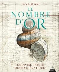 Gary Mesnier - Le nombre d'or - La divine beauté des mathématiques.