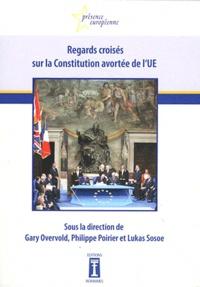 Gary Overvold et Philippe Poirier - Regards croisés sur la Constitution avortée de l'UE.