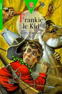 Gary Paulsen - Frankie le Kid.
