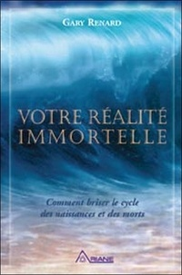 Votre réalité immortelle - Comment briser le cycle des naissances et des morts.pdf