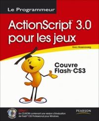 Gary Rosenzweig - Actionscript 3.0 pour les jeux.