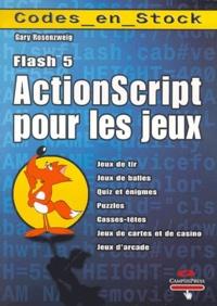 Gary Rosenzweig - ActionScript pour les jeux.