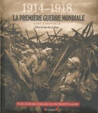 Gary Sheffield - 1914-1918 La première guerre mondiale - Plus de 30 fac-similés de documents rares. 1 DVD