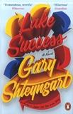Gary Shteyngart - Lake Success.