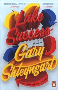 Gary Shteyngart - Lake Success.