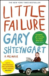 Gary Shteyngart - Little Failure - A Memoir.