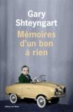 Gary Shteyngart - Mémoires d'un bon à rien.