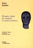 Gary Snyder - Premier chant du chaman et autres poèmes.