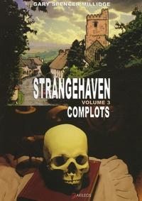 Gary Spencer Millidge - Strangehaven Tome 3 : Complots.