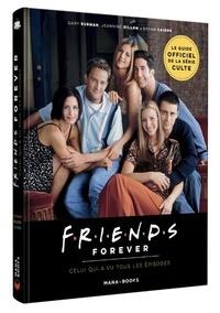 Gary Susman et Jeannine Dillon - Friends Forever - Celui qui a vu tous les épisodes.