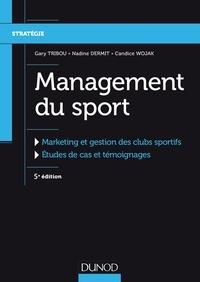 Gary Tribou et Nadine Dermit - Management du sport - 5e éd. - Marketing et gestion des clubs sportifs.