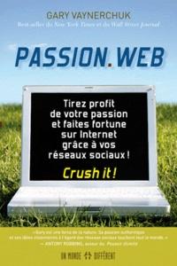 Passion.Web - Tirez profit de votre passion et faites fortune sur internet grâce à vos réseaux sociaux!.pdf