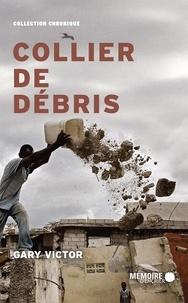 Gary Victor et  Mémoire d'encrier - Collier de débris.