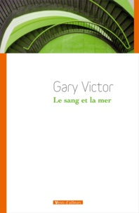 Gary Victor - Le sang et la mer.