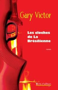 Gary Victor - Les cloches de la Brésilienne.