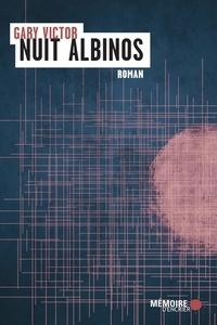 Gary Victor et  Mémoire d'encrier - Nuit albinos.