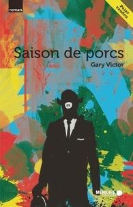 Gary Victor et  Mémoire d'encrier - Saison de porcs.