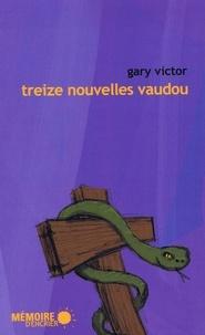 Gary Victor et  Mémoire d'encrier - Treize nouvelles vaudou.