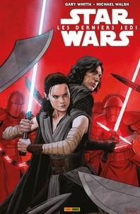 Gary Whitta - Star Wars - Les derniers Jedi.