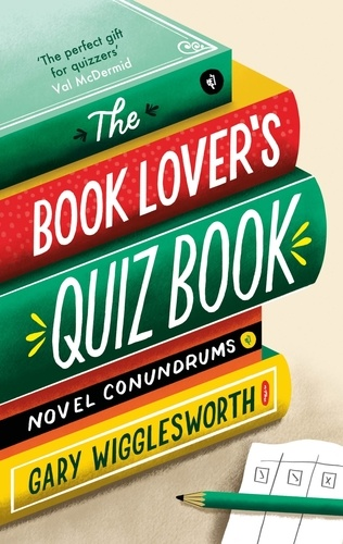 The Book Lover's Quiz Book. Novel Conundrums