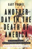 Gary Younge - Another Day in the Death of America.