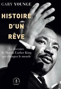 Gary Younge - Histoire d'un rêve - Le discours de Martin Luther King qui changea le monde.