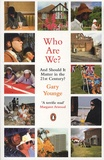 Gary Younge - Who are we ? - And should it matter in the 21st century ?.