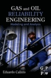 Gas and Oil Reliability Engineering - Modeling and Analysis.