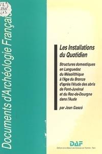 Gasco - Les installations du quotidien - structures domestiques en Languedoc du Mésolithique à l'Age de Bronze....