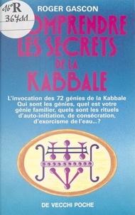 Gascon - Comprendre les secrets de la kabbale.