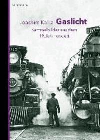 Gaslicht - Sammelbilder aus dem 19. Jahrhundert.