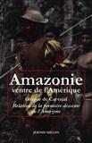 Gaspar de Carvajal - Amazonie ventre de l'Amérique - Relation de la première descente de l'Amazone.